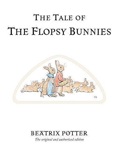 9780723247791: The Tale of The Flopsy Bunnies (Beatrix Potter Originals)