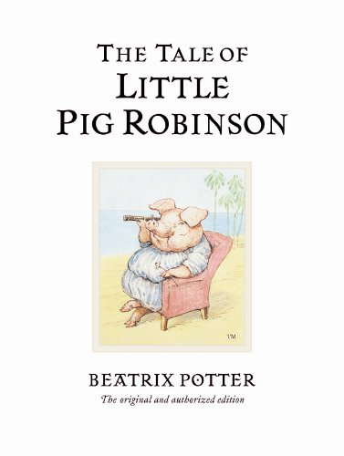 9780723247883: The Tale of Little Pig Robinson (Peter Rabbit)