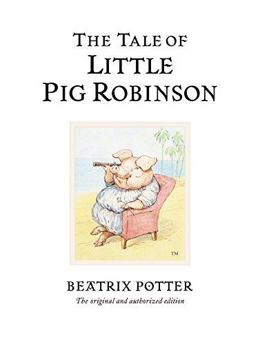 The Tale of Little Pig Robinson (Potter): Beatrix Potter