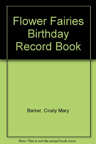 Flower Fairies Birthday Record Book: Barker, Cicely Mary
