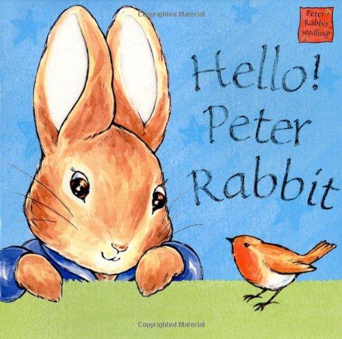 9780723247999: Hello Peter Rabbit (Peter Rabbit Seedlings)