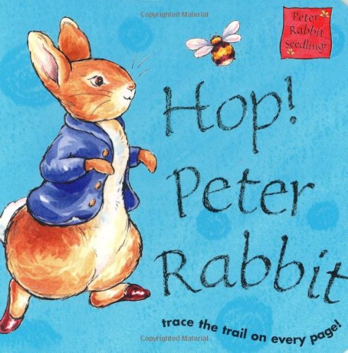 Hop! Peter Rabbit: Trace the Trail on Every Page! (Peter Rabbit Seedlings): Beatrix Potter