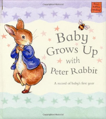 9780723248026: Baby Grows Up with Peter Rabbit: A Record of Baby's First Year (Peter Rabbit Seedlings)