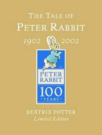 The Tale of Peter Rabbit, 1902-2002, Limited Edition (Peter Rabbit Centenary) (9780723248132) by Beatrix Potter