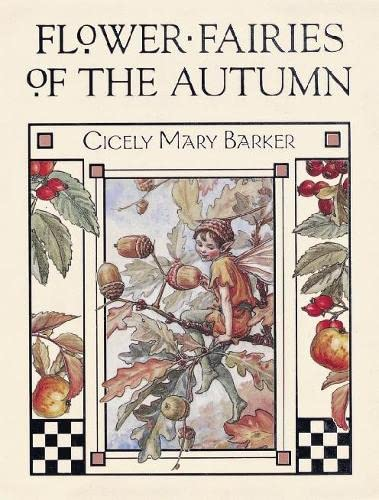 Flower Fairies of the Autumn: With The: Barker, Cicely Mary