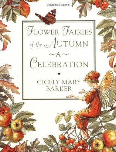 Flower Fairies of the Autumn Celebration: Barker, Cicely Mary