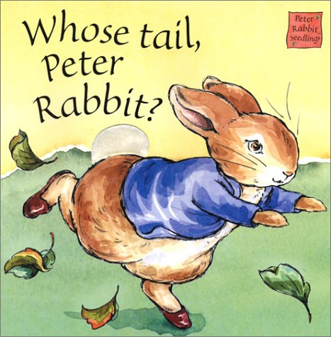 Whose Tail Peter Rabbit: Touch and Feel: Potter, Beatrix