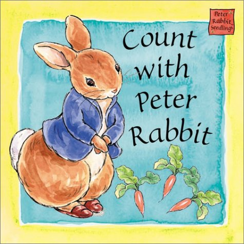9780723249139: Count with Peter Rabbit: A Peter Rabbit Seedlings Book