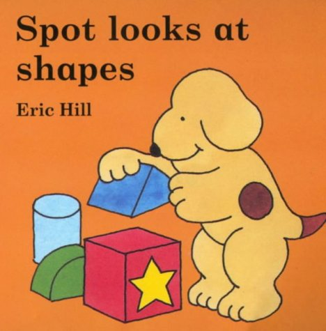 9780723249207: Spot Looks at Shapes