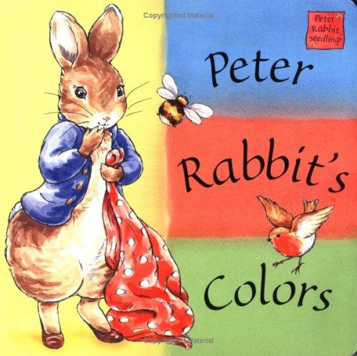 9780723249276: Peter Rabbit's Colors: A Peter Rabbit Seedlings Book
