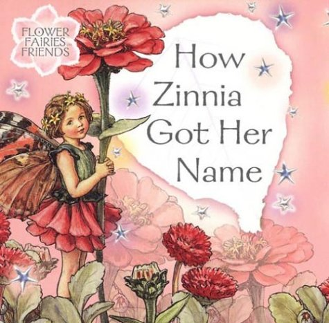 How Zinnia Got Her Name (Flower Fairy: Barker, Cicely Mary
