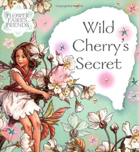 Wild Cherry's Secret (Flower Fairies Friends): Barker, Cicely Mary