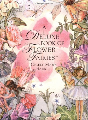 A Deluxe Book of Flower Fairies: Barker, Cicely Mary;Trenter, Anna