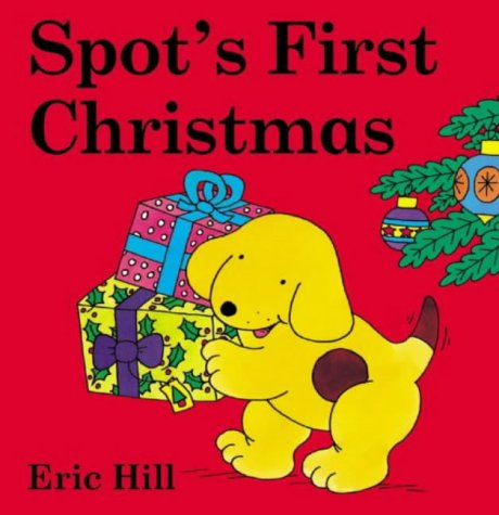 9780723249405: Spot's First Christmas Board Book (Coloured Cover) (Spot Flap Books)