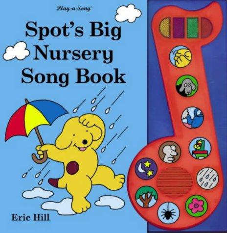 9780723249412: Spot's Big Nursery Song Book (Spot Sound Books)