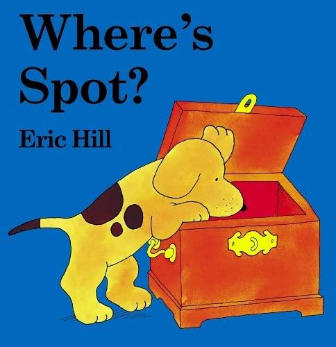 9780723249672: Where's Spot? (Spot - Original Lift The Flap)