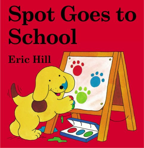 9780723249733: Spot Goes to School (Spot - Original Lift The Flap)