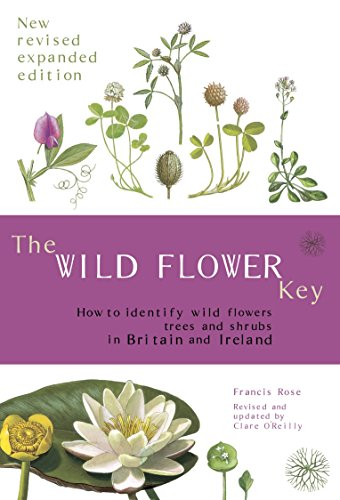 9780723251750: The Wild Flower Key: How to Identify Wild Plants, Trees and Shrubs in Britain and Ireland
