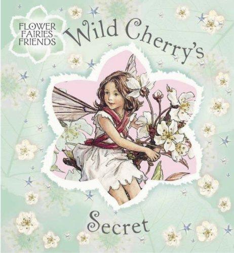 Wild Cherry's Secret r/I (Flower Fairies): Barker, Cicely Mary