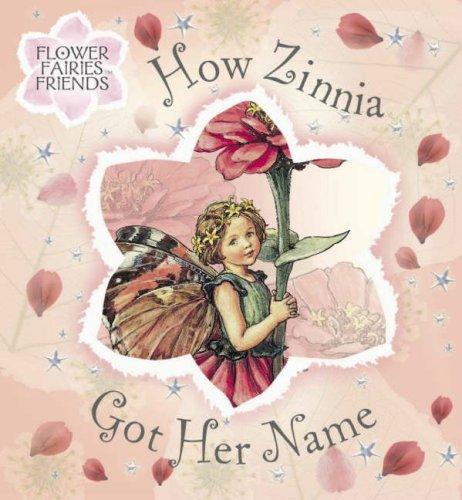 How Zinnia Got Her Name (Flower Fairies: Barker, Cicely Mary