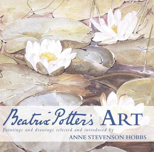 Beatrix Potter's Art: Paintings and Drawings (0723253633) by Hobbs, Anne; Potter, Beatrix