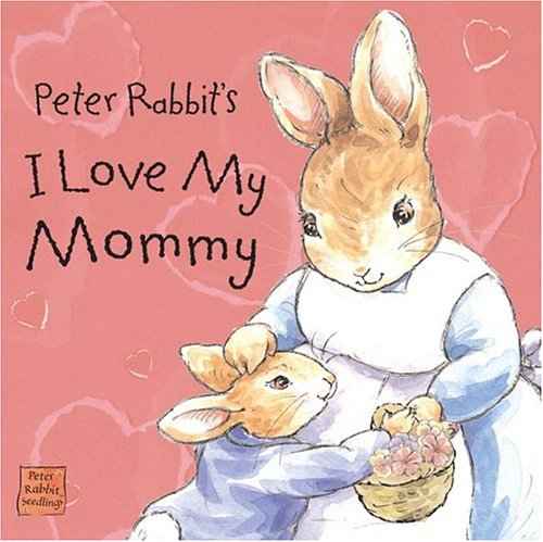 Peter Rabbit's I Love My Mommy: Potter, Beatrix