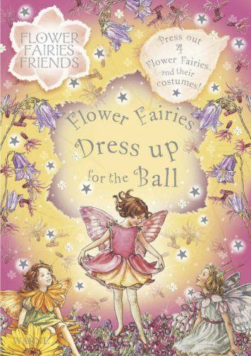 9780723253761: Flower fairies friends - flower fairies dress up for the ball