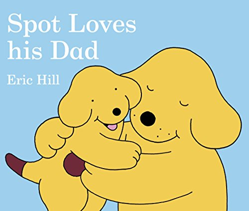 9780723254829: Spot Loves His Dad