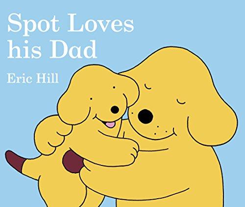 9780723254829: Spot Loves His Dad