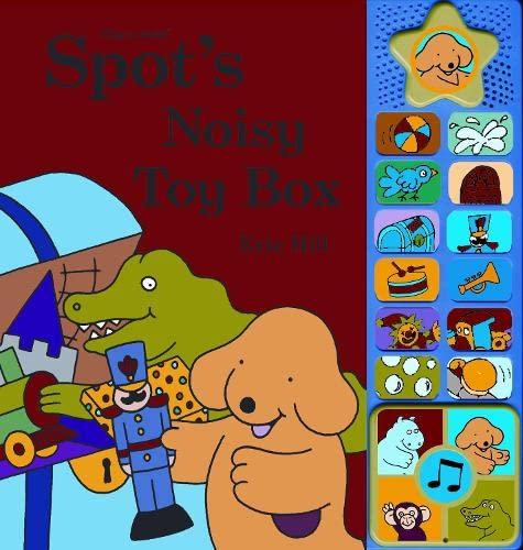 Spot's Noisy Toy Box (Spot) (0723254842) by Hill, Eric