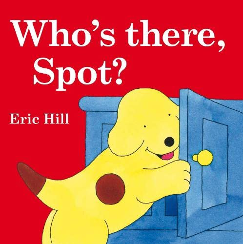 9780723254850: Who's There, Spot? (Spot the Dog)