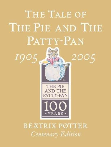 9780723255130: Tale Of The Pie And The Patty Pan Centenary Edition