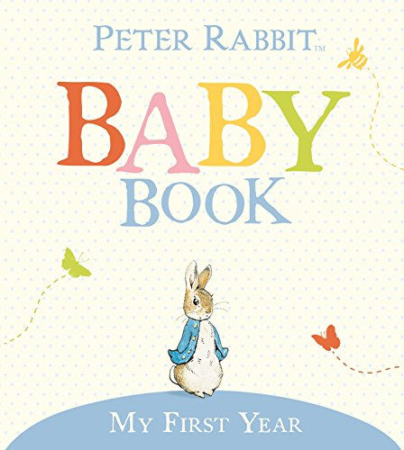 My First Year: Peter Rabbit Baby Book