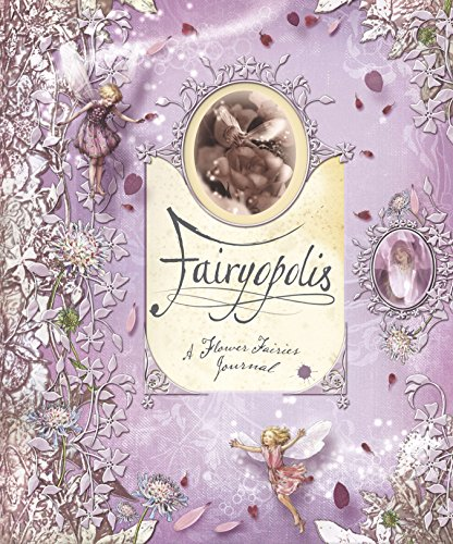 Fairyopolis: A Flower Fairies Journal [With Cards and Envelope and Stone on Cover and Postcard]: ...