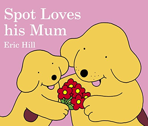 9780723257479: Spot Loves His Mum