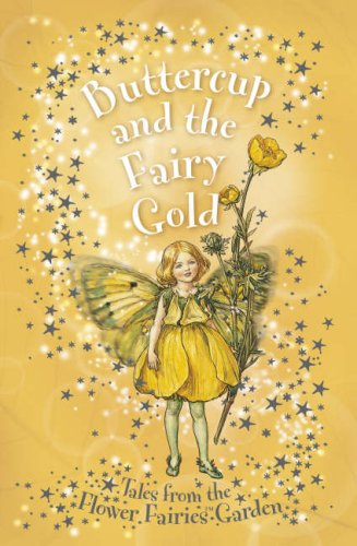 Buttercup and the Fairy Gold : Flower: Le Quesne, Pippa