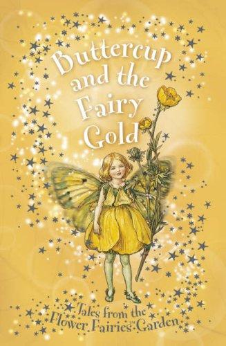9780723258230: Flower Fairies Buttercup And The Fairy Gold (Flower Fairies Secret Stories)