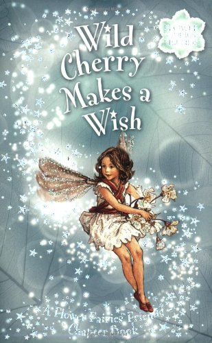 9780723258261: Wild Cherry Makes a Wish: Flower Fairies Chapter book #4