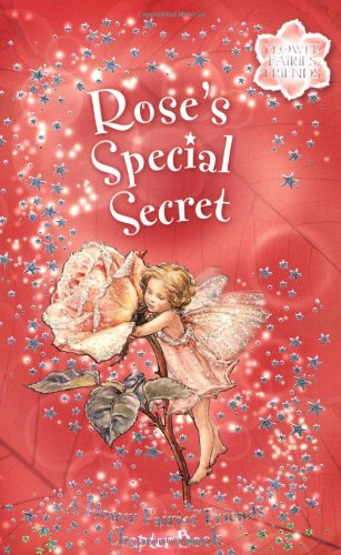 Rose's Special Secret: Flower Fairies Chapter book: Cicely Mary Barker