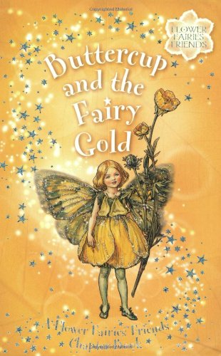 Buttercup & the Fairy Gold--FFF ch bk: Cicely Mary Barker