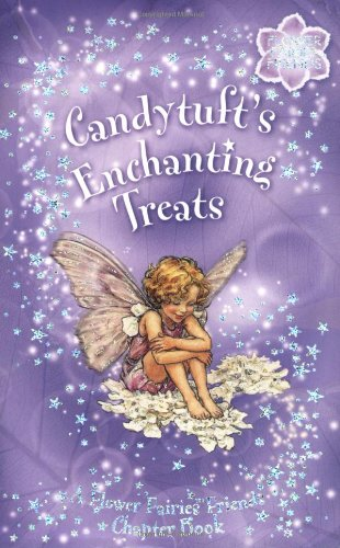 Candytuft's Enchanting Treats: A Flower Fairies Chapter: Barker, Cicely Mary