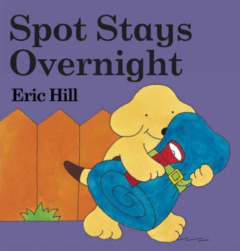9780723259060: Spot Stays Overnight (Spot)
