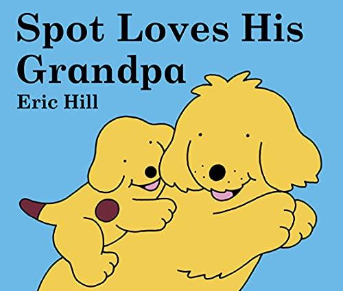 9780723259916: Spot Loves His Grandpa