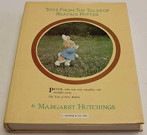 Toys From The Tales of Beatrix Potter: Hutchings, Margaret