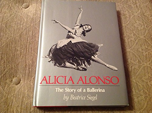 Alicia Alonso: The Story of a Ballerina (signed by the author): Beatrice Siegel