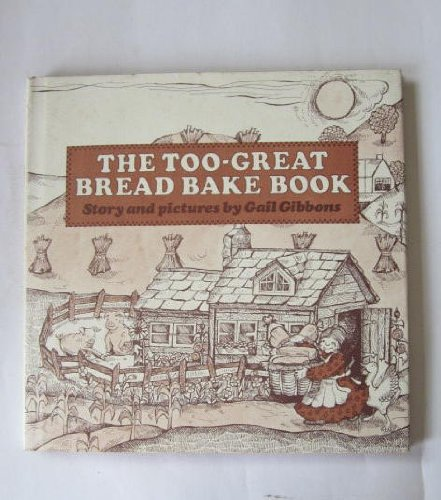 Too-great Bread Bake: Gail Gibbons
