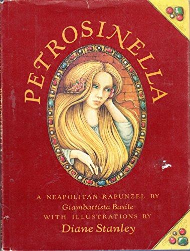 Petrosinella : A Neopolitan Rapunzel: Giambattista Basile