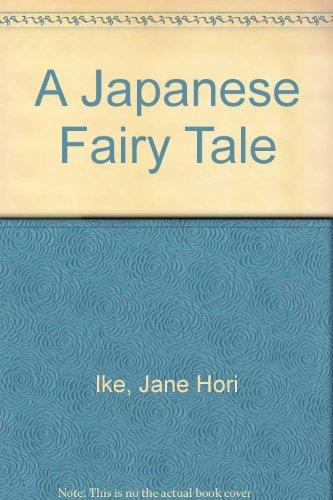 A Japanese Fairy Tale: Ike, Jane; Zimmerman,