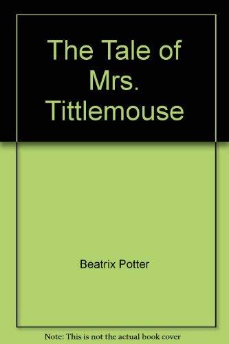 9780723262350: The Tale of Mrs. Tittlemouse (Potter 23 Tales)