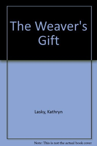 The Weaver's Gift (9780723262565) by Kathryn Lasky